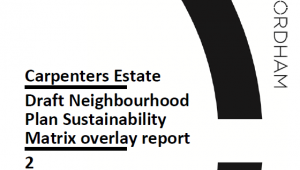 Carpenters Estate Draft Neighbourhood Plan Sustainability Matric overlay report